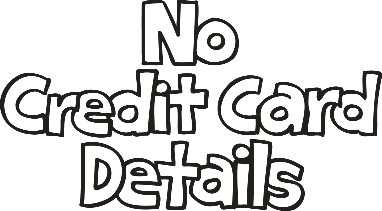 No credit card details